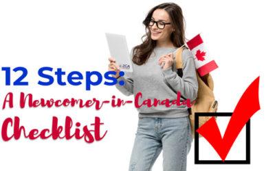 12 Steps: A Newcomer-in-Canada Checklist